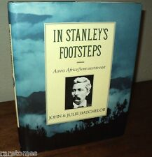 In Stanley's Footsteps by Batchelor hc 1990 Photographs Central Africa Travel
