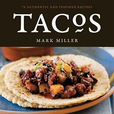 NEW - Tacos: 75 Authentic and Inspired Recipes by Mark Miller