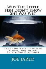 Why the Little Fish Didn't Know She Was Wet : The Importance of Having a...