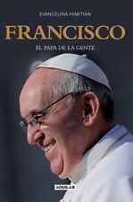 Francisco, el Papa de la gente by Himitian, Evangelina
