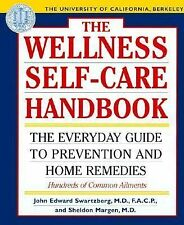 Wellness Self-Care Handbook : The Everyday Guide to Home Remedies by John E....