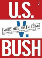 United States V. George W. Bush et Al by Elizabeth De La Vega and...