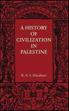A History of Civilization in Palestine by R. A. S. MacAlister (2011, Paperback)