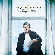 Signatures by Wayne Watson (CD, Feb-2004, Spring Hill Music)