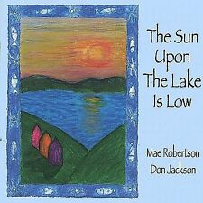 The Sun Upon the Lake Is Low 1997 by Mae Robertson; Don Jackson EXLibrary