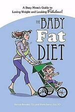 The Baby Fat Diet : A Busy Mom's Guide to Losing Weight and Looking Fabulous...