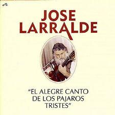 LARRALDE JOSE-EL ALEGRE CANTO DE LOS PAJAROS CD NEW