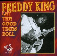 Freddie King, Freddy - Let the Good Times Roll [New CD]