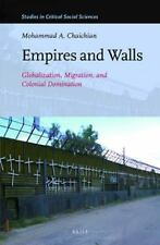 Studies in Critical Social Sciences: Empires and Walls : Globalization,...