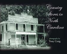 Country Stores in North Carolina by Tony Craig (2008, Hardcover)