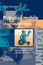 Robotica Mobile : Una introduzione Pratica by Ulrich Nehmzow (2008, Paperback)