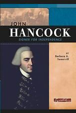Signature Lives Revolutionary War Era: John Hancock : Signer for Independence...