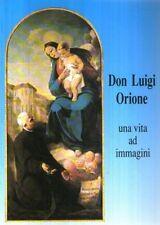 Don Luigi Orione Una vita ad immagini 1993