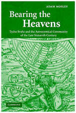 Bearing the Heavens: Tycho Brahe and the Astronomical Community of the Late Sixt
