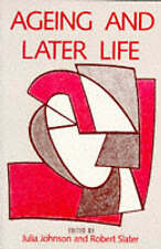 Ageing and Later Life by Julia Johnson & Robert Slater (Paperback, 1993)