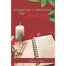 Poemas de lo Profundo Del CorazÓN by Álvaro López (2011, Paperback)
