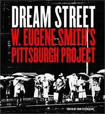 Dream Street: W. Eugene Smith's Pittsburgh Project