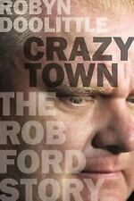 Crazy Town: The Rob Ford Story, Doolittle, Robyn, Good Condition, Book