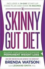 The Skinny Gut Diet : Balance Your Digestive System for Permanent Weight Loss...