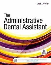 The Administrative Dental Assistant by Linda J. Gaylor (2016, Paperback)