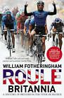 Roule Britannia: A History of Britons in the Tour de France,GOOD Book