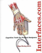 Interfaces. com : Cognitive Tools for Product Designers by Olga Werby (2008,...