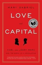 Love and Capital: Karl and Jenny Marx and the Birth of a Revolution by Gabriel,