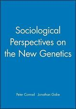 Sociological Perspectives on the New Genetics (Sociology of Health and Illness M
