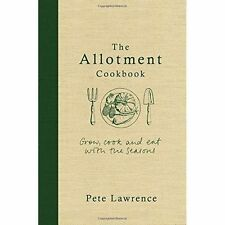 The Allotment Cookbook, Pete Lawrence
