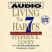 Living the 7 Habitys: Stories of Courage and Inspiration by Stephen R. Covey...