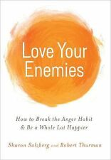 Love Your Enemies : How to Break the Anger Habit and Be a Whole Lot Happier...