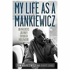 My Life as a Mankiewicz : An Insider's Journey Through Hollywood by Tom...
