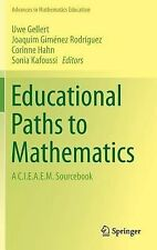 Advances in Mathematics Education Ser.: Educational Paths to Mathematics : A...