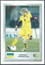 PANINI FIFA WORLD CUP-GERMANY 2006- MINI SERIES- #138-UKRAINE-ANATOLIY TYMOSCHUK