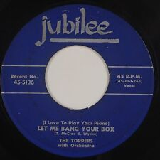 THE TOPPERS: Let Me Bang, Your Box JUBILEE USA Orig R&B Doo Wop NM-
