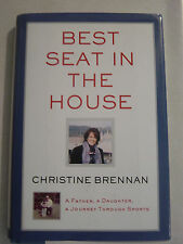 Best Seat in the House : A Father, a Daughter... Signed by Christine Brennan