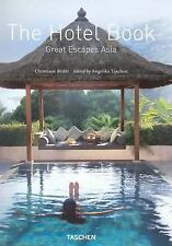 The Hotel Book. : Great Escapes Asia by Christiane Reiter (2004, Hardcover)