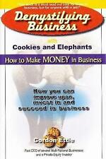 Demystifying Business With Cookies And Elephants: How to Make Money in-ExLibrary