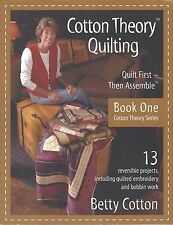 Cotton Theory Quilting, Book One, Betty Cotton FREE SHIP