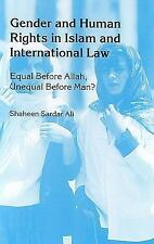 Gender and Human Rights in Islam and International Law:Equal Before Allah, Uneq