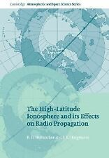 The High-Latitude Ionosphere and Its Effects on Radio Propagation by J. K....
