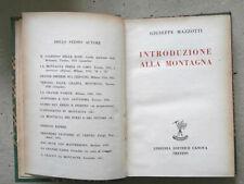 INTRODUZIONE ALLA MONTAGNA - GIUSEPPE MAZZOTTI  LIBRERIA EDITRICE CANOVA 1946 B5