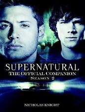 Supernatural: The Official Companion Season 2 by Knight, Nicholas