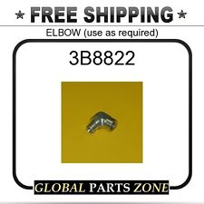 3B8822 - ELBOW (use as required) 1L7093 9S3907 9B9975 for Caterpillar (CAT)