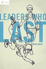 ReLit Ser.: Leaders Who Last by Dave Kraft (2010, Paperback)