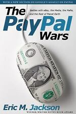 The PayPal Wars : Battles with EBay, the Media, the Mafia, and the Rest of...