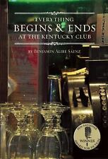 Everything Begins and Ends at the Kentucky Club by Benjamin Alire Sáenz...