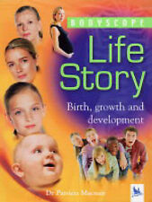 Patricia Macnair Life Story: Birth, Growth and Development (Bodyscope) Very Good