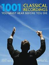 1001 Classical Recordings You Must Hear Before You Die (2008, Hardcover)