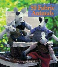 50 Fabric Animals: Fun Sewing Projects for You and Your Home, Marie Claire Idees
